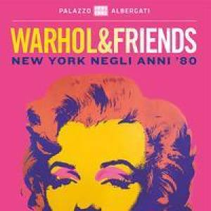 Warhol and Friends. New York negli anni '80